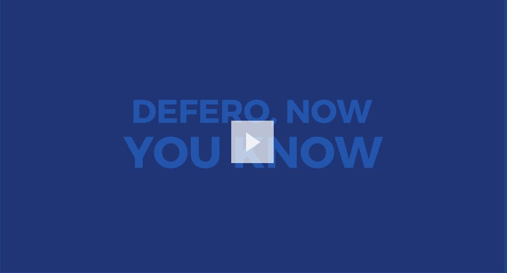 Defero, Now You Know